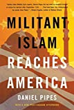 Daniel Pipes: Militant Islam Reaches America