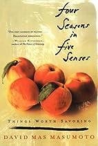 Four Seasons in Five Senses: Things Worth…
