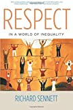 Richard Sennett: Respect in a World of Inequality