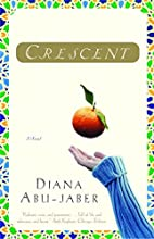 Crescent by Diana Abu-Jaber