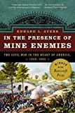 Ayers, Edward L.: In The Presence Of Mine Enemies: The Civil War In The Heart Of America, 1859 - 1863