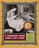 Schenone, Laura: A Thousand Years over a Hot Stove: A History of American Women Told Through Food, Recipes, and Remembrances