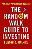 Malkiel, Burton G.: The Random Walk Guide To Investing