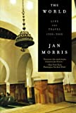 Morris, Jan: The World: Travels 1950-2000