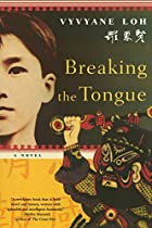 Breaking the Tongue: A Novel by Vyvyane Loh