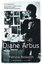 Diane Arbus: A Biography by Patricia…