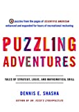 Shasha, Dennis E.: Puzzling Adventures: Tales Of Strategy, Logic, And Mathematical Skill