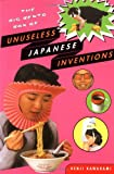 Kawakami, Kenji: The Big Bento Box Of Unuseless Japanese Inventions: The Art of Chindogu