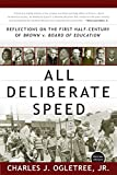 Ogletree, Charles J.: All Deliberate Speed: Reflections On The First Half-century Of Brown V. Board Of Education