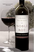 Noble Rot: A Bordeaux Wine Revolution by…