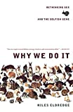 Eldredge, Niles: Why We Do It: Rethinking Sex and the Selfish Gene