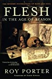 Roy Porter: Flesh In The Age Of Reason