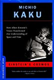 Kaku, Michio: Einsteins Cosmos: How Albert Einsteins Vision Transformed Our Understanding of Space and Time