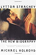 Lytton Strachey: The New Biography by…