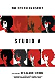 Hedin, Benjamin: Studio A: The Bob Dylan Reader