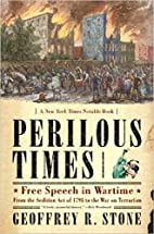 Perilous Times: Free Speech in Wartime from…
