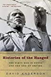 Anderson, David: Histories of the Hanged: The Dirty War in Kenya And the End of Empire