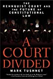Tushnet, Mark: A Court Divided: The Rehnquist Court And the Future of Constitutional Law