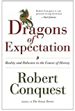 Conquest, Robert: The Dragons of Expectation: Reality And Delusion in the Course of History