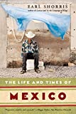 Shorris, Earl: The Life And Times of Mexico
