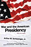 Schlesinger, Arthur Meier: War and the American Presidency