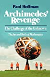 Hoffman, Paul: Archimedes' Revenge: The Joys and Perils of Mathematics