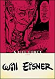 Eisner, Will: A Life Force (Will Eisner Library)