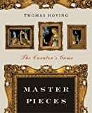 Hoving, Thomas: Master Pieces: The Curator's Game