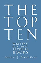 The Top Ten: Writers Pick Their Favorite&hellip;