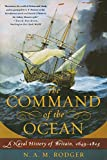 The Command of the Ocean A Naval History of Britain, 1649 1815