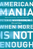 Whybrow, Peter C.: American Mania: When More Is Not Enough