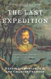 Pearson, Charles: The Last Expedition: Stanley's Mad Journey Through the Congo