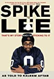 Aftab, Kaleem: Spike Lee: That's My Story and I'm Sticking to It