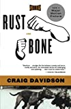Davidson, Craig: Rust And Bone: Stories