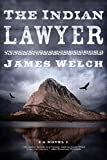 Welch, James: The Indian Lawyer