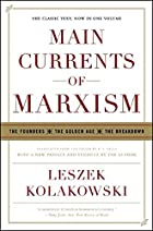 Main Currents of Marxism: The Founders - The…