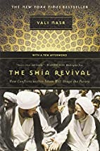 The Shia Revival: How Conflicts within Islam…
