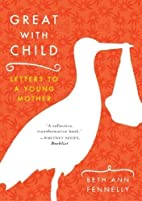 Great with Child: Letters to a Young Mother…