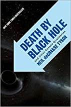 Death by Black Hole: And Other Cosmic…
