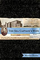 The Sea Captain's Wife by Martha Hodes