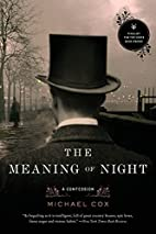The Meaning of Night: A Confession by…