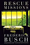 Busch, Frederick: Rescue Missions: Stories