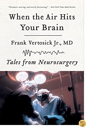 TWhen the Air Hits Your Brain: Tales from Neurosurgery