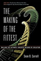 The Making of the Fittest by Sean B. Carroll