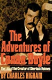 Higham, Charles: The Adventures of Conan Doyle: The Life of the Creator of Sherlock Holmes
