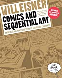 Eisner, Will: Comics and Sequential Art: Principles and Practices from the Legendary Cartoonist (Will Eisner Instructional Books)