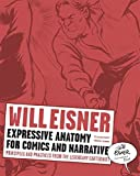Eisner, Will: Expressive Anatomy for Comics and Narrative: Principles and Practices from the Legendary Cartoonist (Will Eisner Instructional Books)