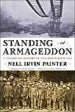 Painter, Nell Irvin: Standing at Armageddon: A Grassroots History of the Progressive Era