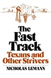 Lemann, Nicholas: The Fast Track: Texans and Other Strivers