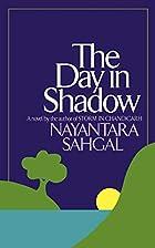 The Day in Shadow by Nayantara Sahgal